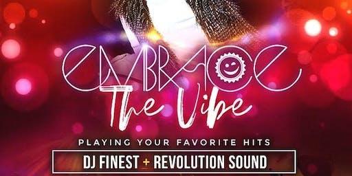 Embrace The Vibe at 02 Lounge w/ Revolution Sound & DJ Finest