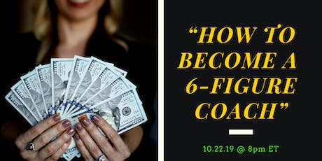 How to Become a 6-Figure Coach tickets