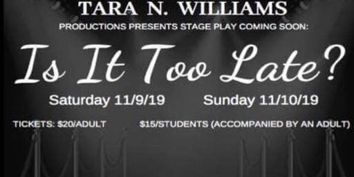 IS IT TOO LATE? STAGE PLAY