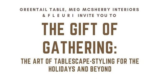THE GIFT OF GATHERING:  THE ART OF TABLESCAPE-STYLING