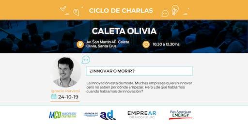 Ciclo de Charlas Caleta Olivia: ¿INNOVAR O MORIR?
