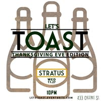 Let's Toast: Thanksgiving Eve Edition