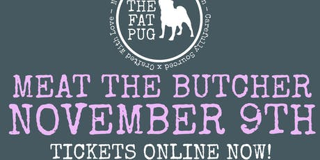 The Fat Pug's 'Meat' the Butcher: Onley Grounds tickets