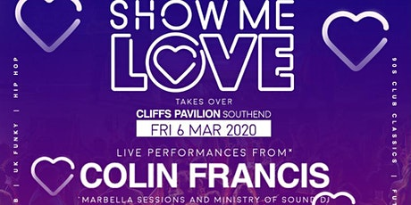 Copy of SHOW ME LOVE@THECLIFFS SOUTHEND tickets