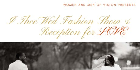 I Thee Wed Fashion Show and Reception for Love tickets