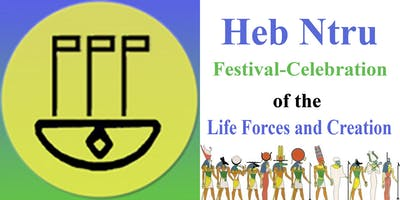 Heb Ntru Festival - Celebration of  the Life Forces and Creation