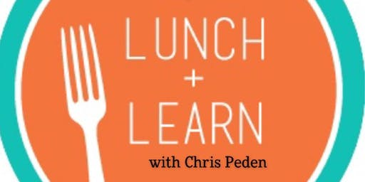 Lunch and Learn with Chris Peden