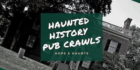 Haunted History Pub Crawl 2019 - Hops & Haunts  tickets