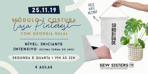 Sew Sisters: Módulo I Costura Iniciante - Casa Pinterest *INTENSIVO*