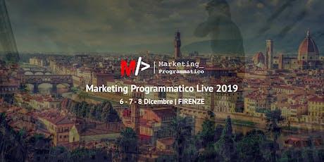Marketing Programmatico Live | FIRENZE 2019 | 97€ (MF) biglietti