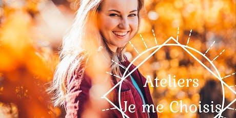 Conférences - ateliers: ''Je me choisis.'' (5 ateliers) billets