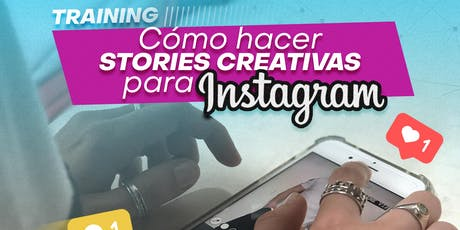 Training: Cómo hacer stories creativas para Instagram entradas