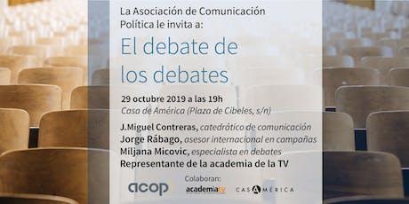 El debate de los debates entradas