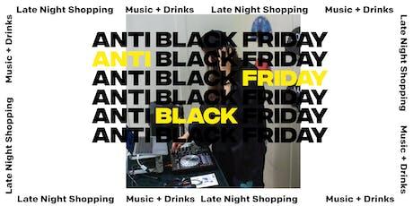 ANTI BLACK FRIDAY Late Night Shopping tickets