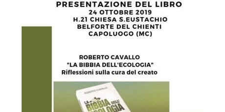 """Presentazione Libro """"La Bibbia dell'ecologia"""" - Belforte in Chienti biglietti"""