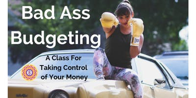 Badass Budgeting: A Class for Taking Charge of Your Money! 4-week course