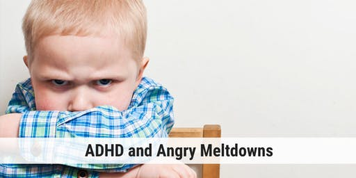 ADHD & Angry Meltdowns: Addressing the Root Cause