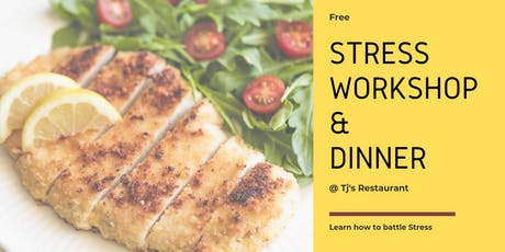 FREE Stress Workshop & Dinner @ Tj's Restaurant tickets