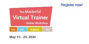 Masterful Virtual Trainer Online Workshop 2020 (May 15, 22 & 29)
