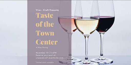 Vine + Craft: Taste of the Town Center
