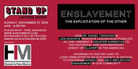 Stand Up Lecture Series - Enslavement: The Exploitation of the Other tickets
