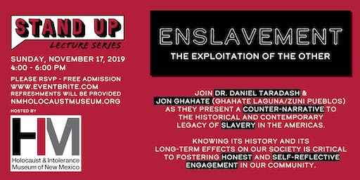 Stand Up Lecture Series - Enslavement: The Exploitation of the Other