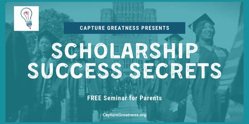Scholarship Success Secrets - FREE Seminar for Parents