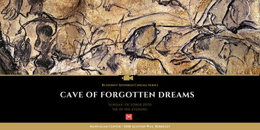 Cave of Forgotten Dreams  • Buddhist Inspired Cinema Series