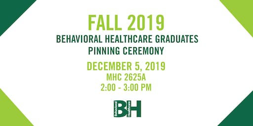Fall 2019 Behavioral Healthcare Major Graduates Pinning Ceremony