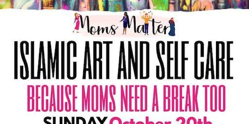 Moms Matter Islamic Art and self care