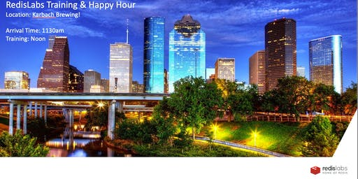 Redis Labs Training & Happy Hour for Oil & Gas / Houston