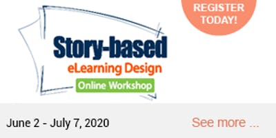 Story-Based eLearning Design Online Workshop 2020 (June 2, 23 & 30, July 7)
