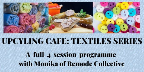 Upcycling Cafe: Textiles Series tickets