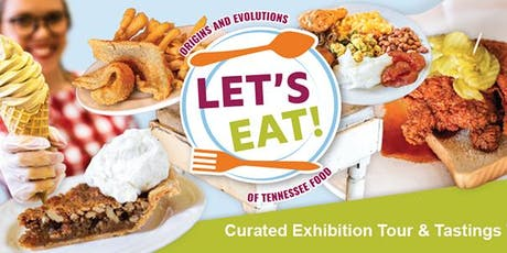 Let's Eat! Curated Exhibition Tour & Tastings Trip tickets