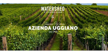 Watershed Tuscan Wine Dinner with Azienda Uggiano tickets