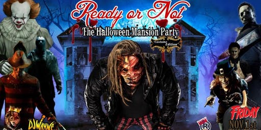 DJRONTHEKING X RATEDRKINGS PRESENTS READY OR NOT HALLOWEEN MANSION PARTY