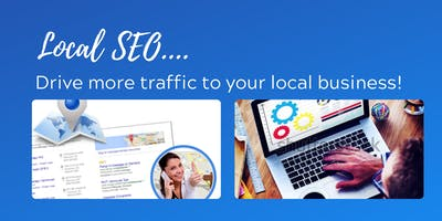 Local SEO ... Drive more traffic to your local business!