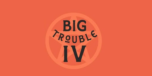 Big Trouble IV: HELL