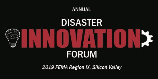 2019 FEMA Region IX Disaster Innovation Forum at TESLA
