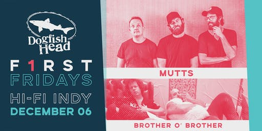 First Friday @ HI-FI: Mutts w/ Brother O' Brother