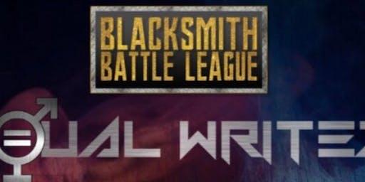 BLACKSMITH BATTLE LEAGUE PRESENTS: EQUAL WRITEZ