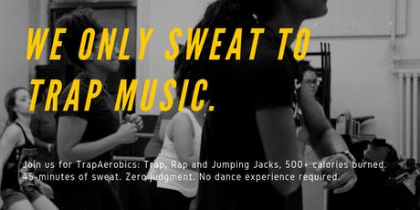 TrapAerobics - Trap, Rap and Jumping Jacks! tickets