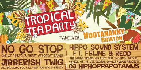 Tropical Tea Party Ft. No Go Stop, Hippo Sound System & more tickets