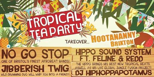 Tropical Tea Party Ft. No Go Stop, Hippo Sound System & more