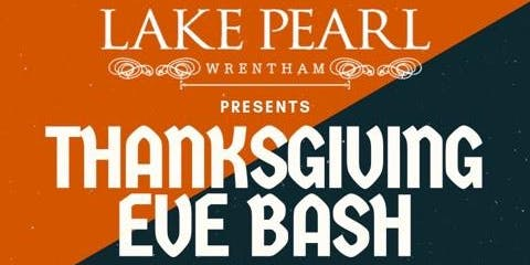 Lake Pearl - Thanksgiving Eve Bash