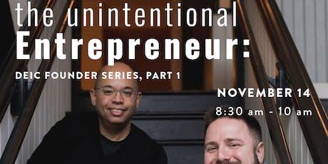 The Unintentional Entrepreneur tickets