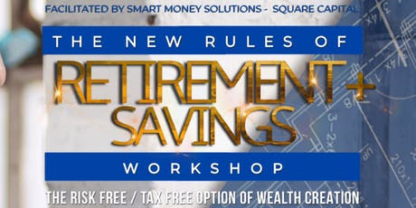 New Rules of Retirement Savings:Risk & Tax Free Option (THURSDAY/WHITEHALL) tickets