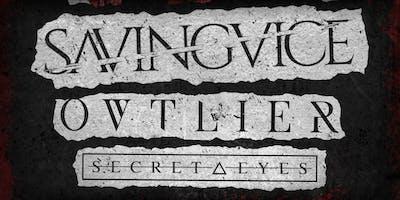 Saving Vice, Ovtlier & Secret Eyes
