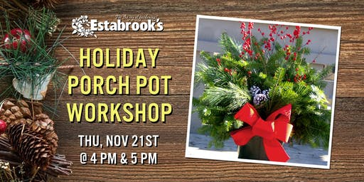 Holiday Porch Pot Workshop