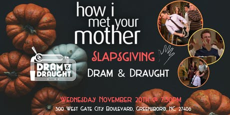 How I Met Your Mother Slapsgiving Trivia at Dram & Draught Greensboro tickets